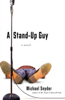 A Stand-Up Guy: A Novel