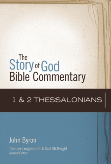 1 and 2 Thessalonians (The Story of God Bible Commentary)