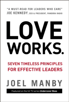 Image for Love Works: Seven Timeless Principles for Effective Leaders