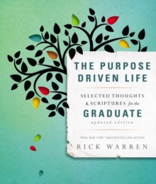 Image for The Purpose Driven Life Selected Thoughts and Scriptures for the Graduate