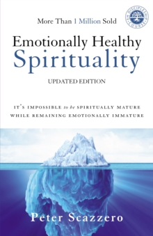 Image for Emotionally healthy spirituality  : it's impossible to be spiritually mature, while remaining emotionally immature