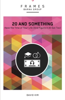 20 and Something, Paperback (Frames Series): Have the Time of Your Life (And Figure It All Out Too)