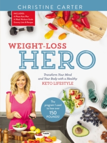 Image for Weight-Loss Hero : Transform Your Mind and Your Body with a Healthy Keto Lifestyle