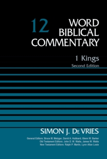1 Kings, Volume 12: Second Edition (Word Biblical Commentary)