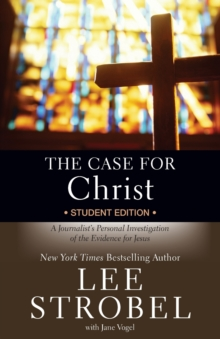 Image for The Case for Christ Student Edition : A Journalist's Personal Investigation of the Evidence for Jesus