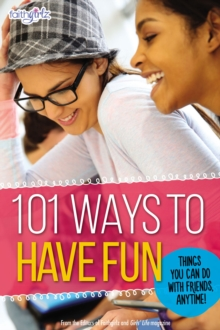 101 Ways to Have Fun: Things You Can Do with Friends, Anytime! (Faithgirlz)