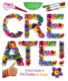Image for Create! : A Girl's Guide to DIY, Doodles, and Design