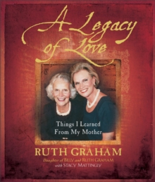 A Legacy of Love: Things I Learned from My Mother
