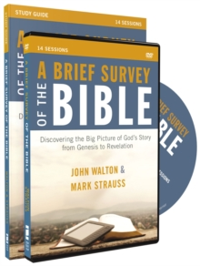 A Brief Survey of the Bible Study Guide with DVD: Discovering the Big Picture of God's Story from Genesis to Revelation