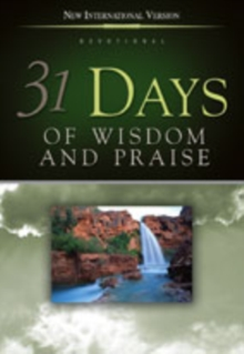 31 Days of Wisdom & Praise: From the New International Version