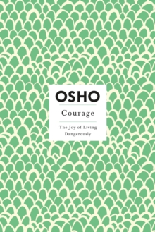 Image for Courage  : the joy of living dangerously