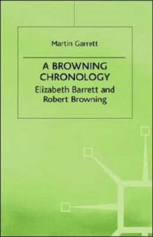 A Browning Chronology: Elizabeth Barrett and Robert Browning (Author Chronologies Series)