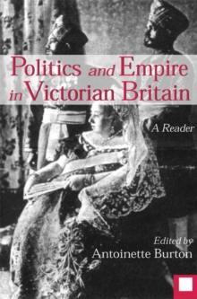 Image for Politics and empire in Victorian Britain  : a reader