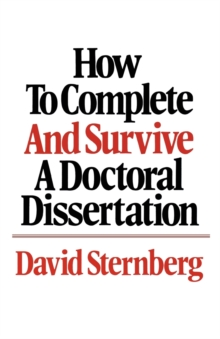 Image for How to Complete and Survive a Doctoral Dissertation