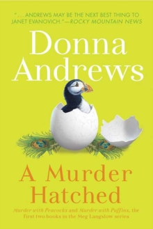 A Murder Hatched: Murder with Peacocks and Murder with Puffins, the First Two Books in the Meg Langslow Series (Meg Langslow Mysteries)