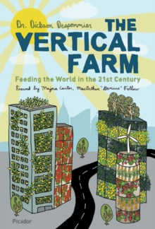 Image for The vertical farm  : feeding the world in the 21st century