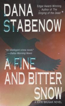 A Fine and Bitter Snow: A Kate Shugak Novel (Kate Shugak Novels)
