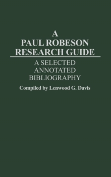 A Paul Robeson Research Guide: A Selected, Annotated Bibliography