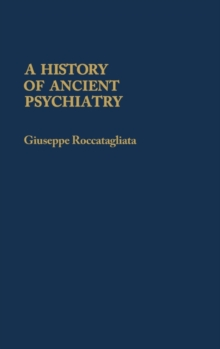 A History of Ancient Psychiatry (Contributions in Medical Studies)