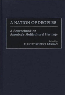 A Nation of Peoples: A Sourcebook on America's Multicultural Heritage