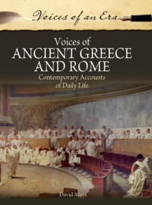 Image for Voices of Ancient Greece and Rome : Contemporary Accounts of Daily Life