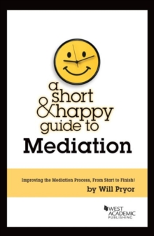 A Short & Happy Guide to Mediation (Short & Happy Guides)