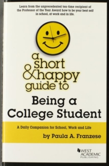 A Short & Happy Guide to Being a College Student (Short & Happy Guides)