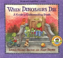 Image for When dinosaurs die  : a guide to understanding death