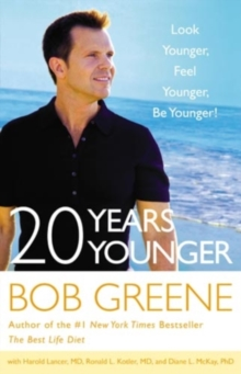 20 Years Younger: Look Younger, Feel Younger, Be Younger!