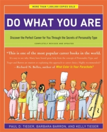 Do what you are  : discovering the perfect career for you through the secrets of personality type - Tieger, Paul D.