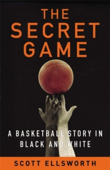 Image for The secret game  : a basketball story in black and white