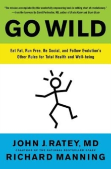 Image for Go wild  : free your body and mind from the afflictions of civilization