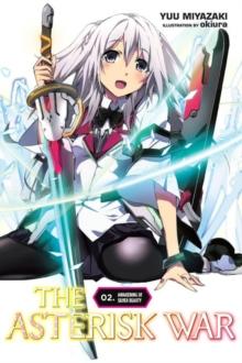 Asterisk War, Vol. 2 (light novel)
