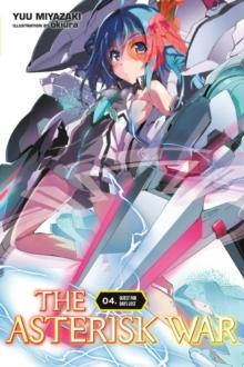 Asterisk War, Vol. 4 (light novel)
