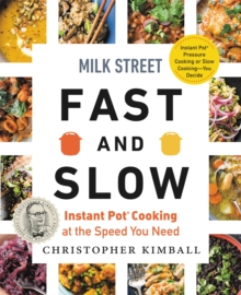 Image for Milk Street Fast and Slow : Instant Pot Cooking at the Speed You Need