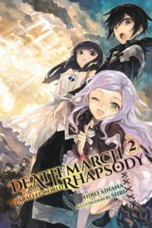 Death March to the Parallel World Rhapsody, Vol. 2 (manga)
