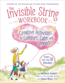 Image for The Invisible String Workbook : Creative Activities to Comfort, Calm, and Connect