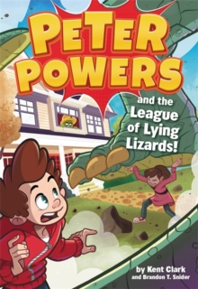 Image for Peter Powers and the league of lying lizards!