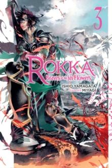 Image for Rokka  : Braves of the Six FlowersVolume 3