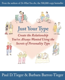 Image for Just your type  : create the relationship you've always wanted using the secrets of personality type