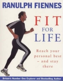 Ranulph Fiennes: Fit For Life