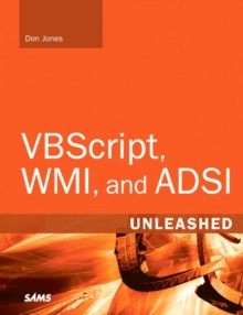 Image for Windows administrative scription unleashed  : using VBScript, WMI, and ADSI to automate Windows administration