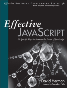 Image for Effective JavaScript  : 68 specific ways to harness the power of JavaScript
