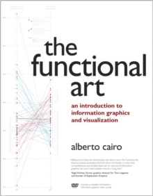 Image for The functional art  : an introduction to information graphics and visualization