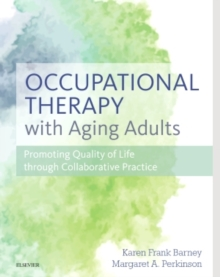 Image for Occupational therapy with aging adults  : promoting quality of life through collaborative practice