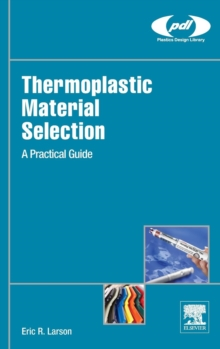 Image for Thermoplastic material selection  : a practical guide