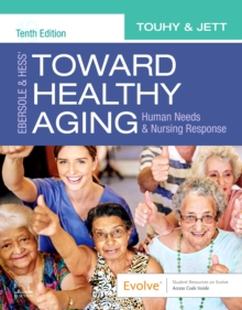 Image for Ebersole & Hess' toward healthy aging  : human needs and nursing response