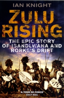 Image for Zulu rising  : the epic story of iSandlwana and Rorke's Drift