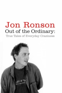 Image for Out of the ordinary  : true tales of everyday craziness