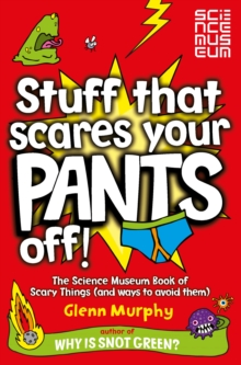 Image for Stuff that scares your pants off!  : the Science Museum book of scary things (and ways to avoid them)